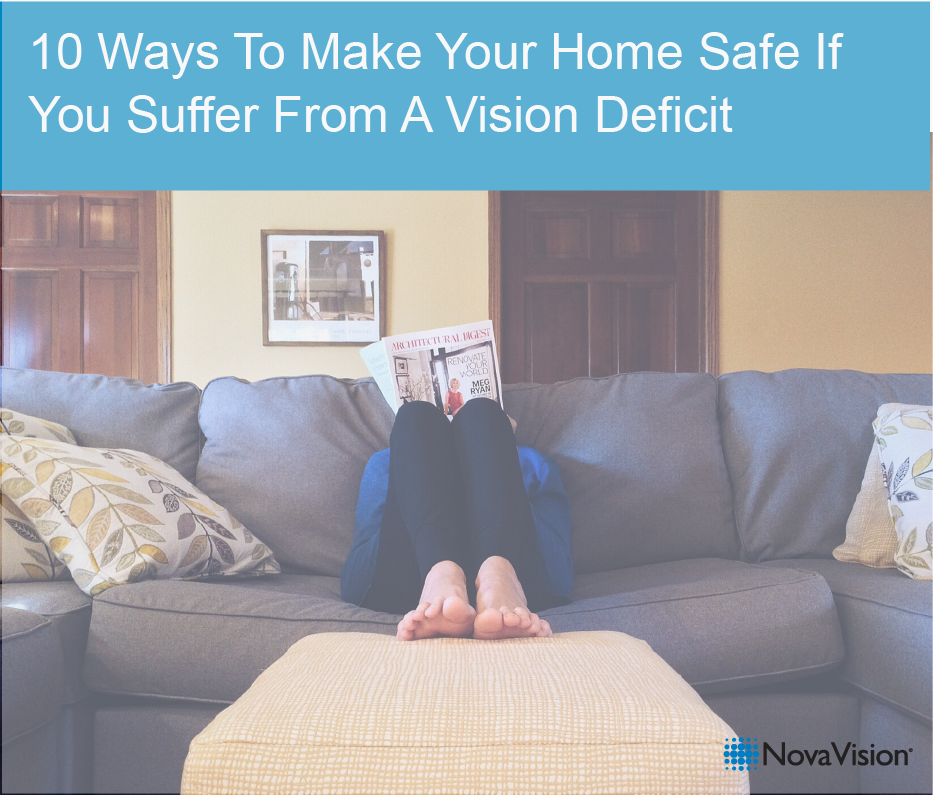 10 Ways To Make Your Home Safe If You Suffer From A Vision Deficit