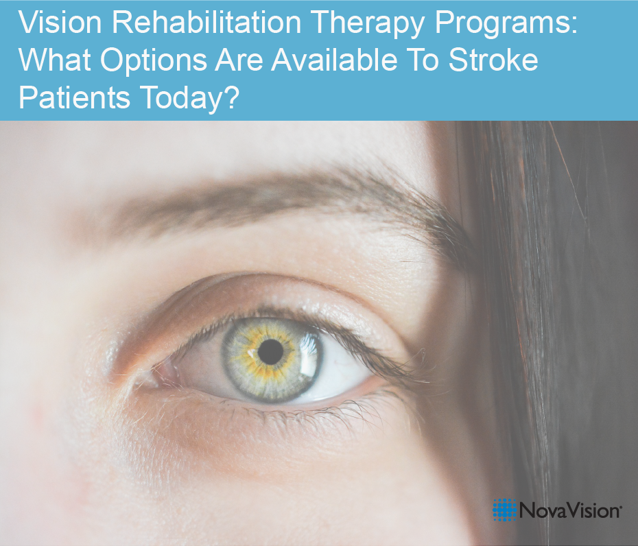 Vision Rehabilitation Therapy Programs: What Options Are Available To Stroke Patients Today?